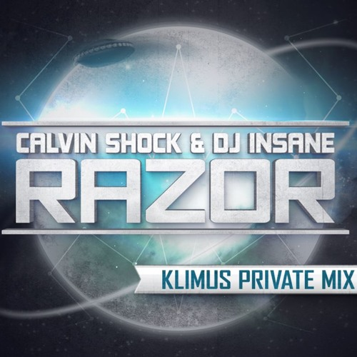 Calvin Shock & DJ Insane - Razor (Klimus Private Mix)