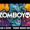 Zomboy - Like A Bitch (YoSuPk Breaks Edit)