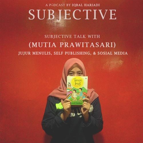 Subjective Talk with Mutia Prawitasari