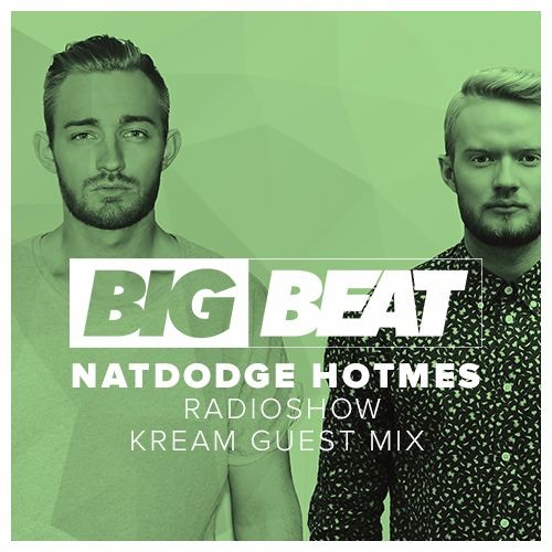 Big Beat's NatDodge HOTMES EP 19 (KREAM Guest Mix)