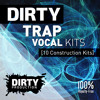 Dirty Trap Vocal Kits [10 Construction Kits + Ableton Template] *Royalty Free Instrumentals / Beats*