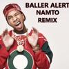 Tyga - Baller Alert (NAMTO Remix)