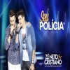 VS - Seu policia - Zé Neto e Cristiano