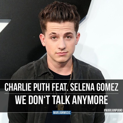 Download Lagu Charlie Puth feat. Selena Gomez - We Don't