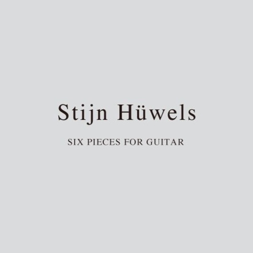 Stijn Hüwels / SIX PIECES FOR GUITAR - untitled I : sample