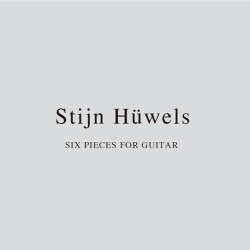 Stijn Hüwels / SIX PIECES FOR GUITAR - untitled VI : sample