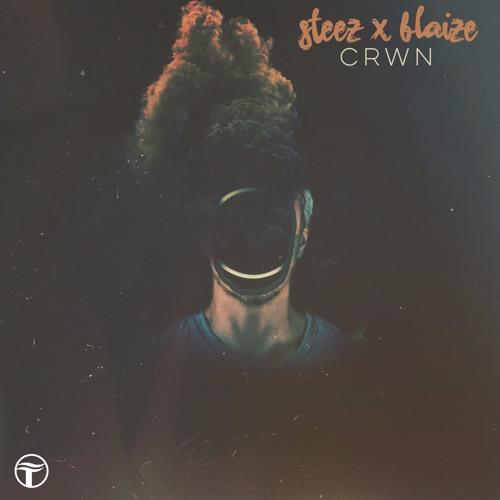 Steez & Blaize - CRWN (Original Mix)