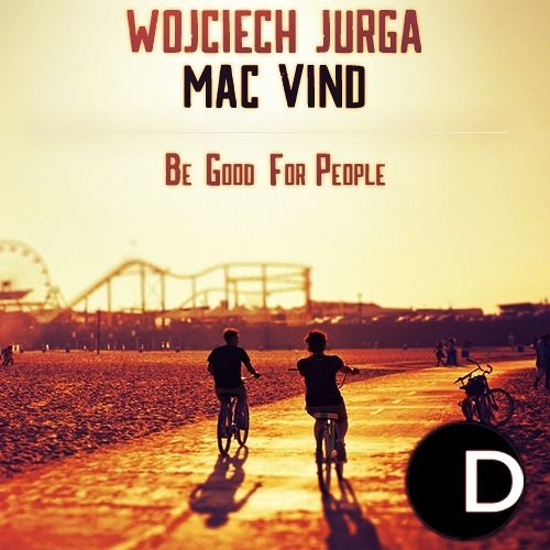 Wojciech Jurga & Mac Vind - Be Good For People (Tropical Mix)