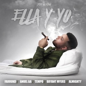 Pepe Quintana - Ella y Yo ( Official Audio ) ft. Farruko , Anuel , Tempo , Almighty , Bryant Myers