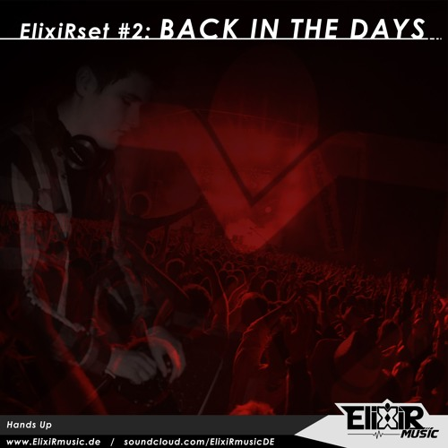 ElixiRset #2: BACK IN THE DAYS (Hands Up)