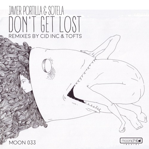 Javier Portilla & Sotela - Don't Get Lost (Cid Inc Remix) MOON033
