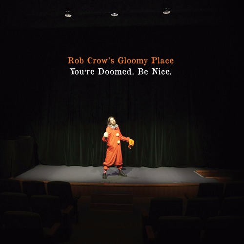 Rob Crow - Oh, The Sadmakers
