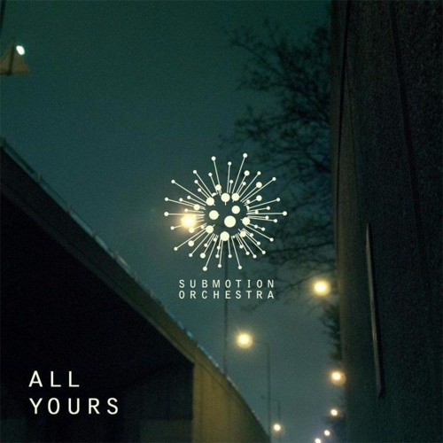 Submotion Orchestra _ all yours _ Jack Sparrow remix