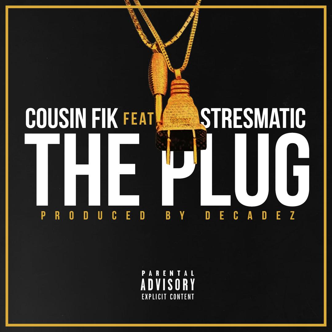Cousin Fik ft. Stresmatic - I'm The Plug [Thizzler.com Exclusive]