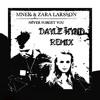 MNEK FT. Zara Larsson - Never Forget You (Dayle Hynd Remix)
