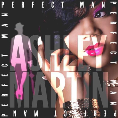 Perfect Man written by Ashley Martin produced Mista Kingz