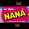 Nave Loca   -   Nana