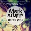 Francis Mercier - Waiting For (Mark Krupp Refix 2016)::FREE DOWNLOAD::