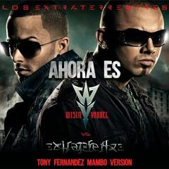 Wisin & Yandel - Ahora Es (Tony Fernandez Mambo Version)