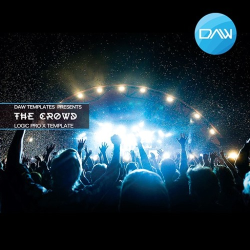 The Crowd Logic Pro X DAW Template