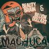 Beauty Brain  Billion Dollars - Machuca [FREE DOWNLOAD]
