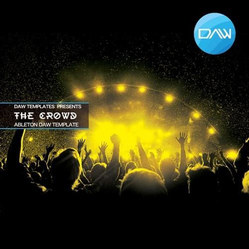 The Crowd Ableton DAW Template