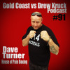 Gold Coast vs Drew Kruck - Dave Turner – Boxer – House Of Pain Gym – Trainer – Coach – Father #91