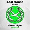 Lost House Rhythms - Green Light [OUT NOW]