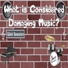 Q&A Session | What Is Considered Damaging Music? - 01/20/2016