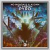 No Mondays & Asonn ft. Ambush - Pyro (Radio Edit)