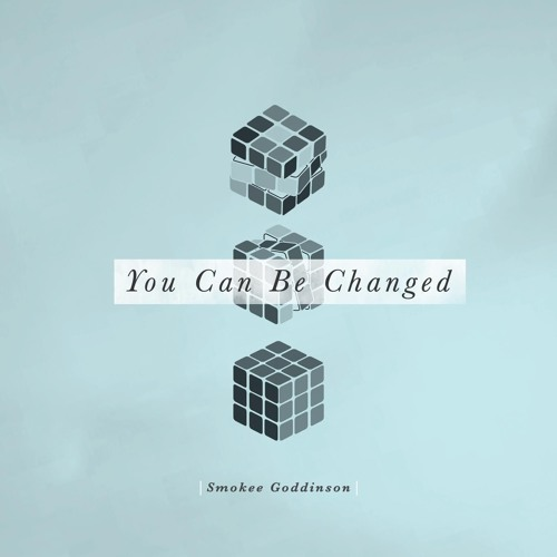 You Can Be Changed