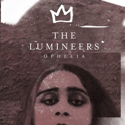 The Lumineers   Ophelia