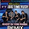 Shot In The Dark (Ft. Big-Time-Rush) (Remix-Cover)