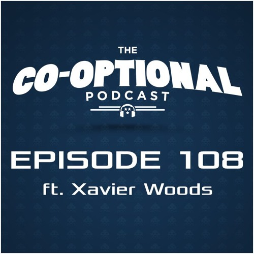 The Co-Optional Podcast Ep. 108 ft. Xavier Woods [strong language] - January 28, 2016