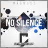 Magnuss - No Silence (Original Mix)