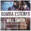 BOMBA ESTEREO Feat WILL SMITH - Fiesta (Extended)