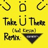 Skrillex & Diplo - Take Ü There (feat. Kiesza)[5hot Remix]  [CLICK BUY FOR FREE DOWNLOAD]