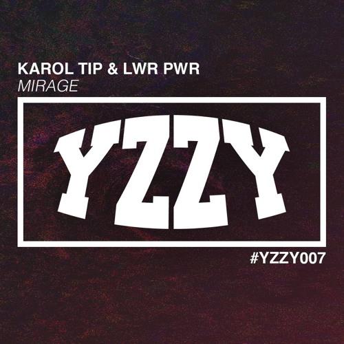 Karol Tip & LWR PWR - Mirage [YZZY007]