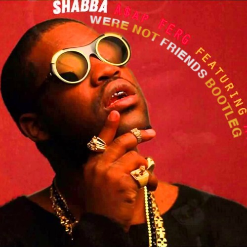 A$AP Ferg - Shabba (We're Not Friends Bootleg)