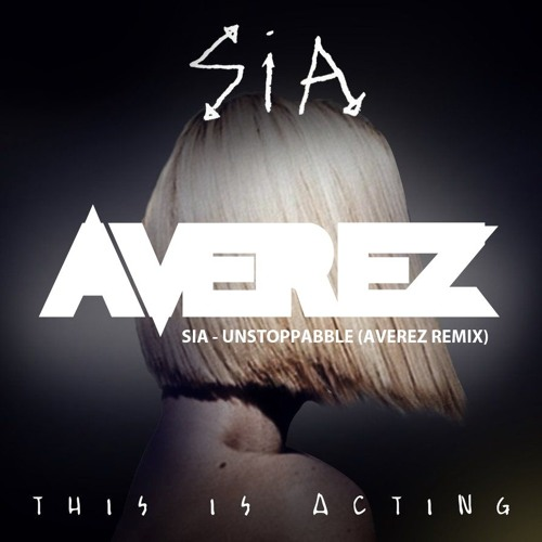 Sia - Unstoppabble (Averez Remix) [FREE DOWNLOAD]