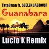 TataOgan ft Suelen Jabbour - Guanabara (Lucio K Remix)96 BPM