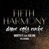 Fifth Harmony- Dame esta noche