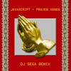 JAVASCRIPT - Prayer Hands (DJ Sega Remix)