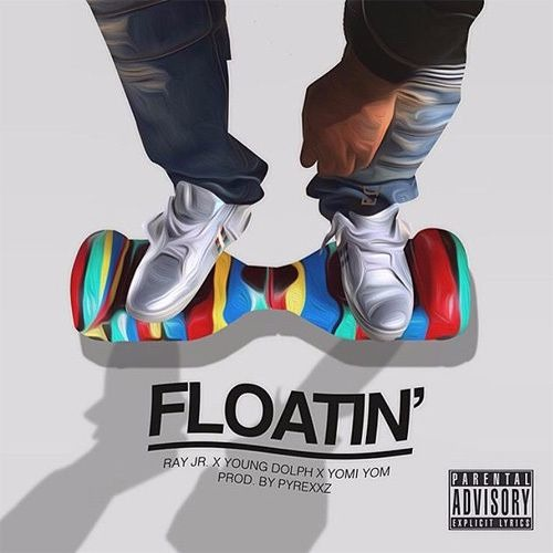 Ray Jr. ft. Young Dolph and DJ Yomi Yom – Floating