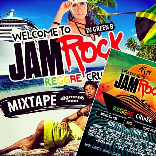 WELCOME TO JAMROCK REGGAE CRUISE MIXTAPE BY DJ GREEN B(2015)