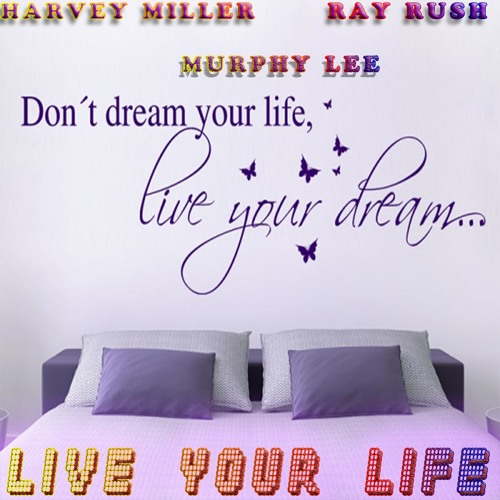 HARVEY MILLER Ft Ray Rush & Murphy Lee (LIVE YOUR LIFE) Clean