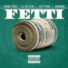 Young Thug - Fetti (Ft Lil Uzi, Fetty Wap & Juugman)