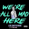 We're All Mad Here (Prod Yung Mai)[20k Follower Free DL]