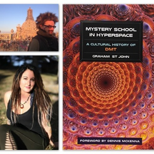 E32: Mystery School in Hyperspace, A Cultural History of DMT with Graham St John