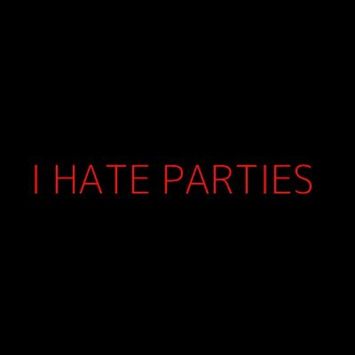 I Hate Parties
